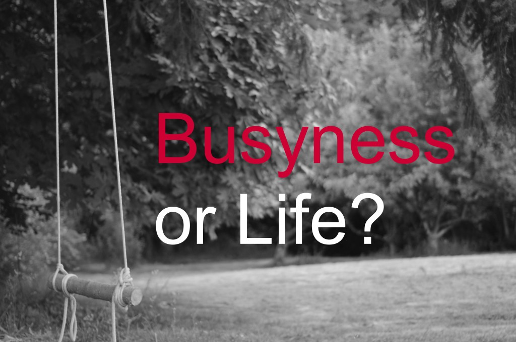 Busyness or Life